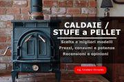 MIGLIORI CALDAIA E STUFE A PELLET 2020. Prezzi opinioni e scelta