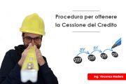 Cessione del credito: procedura per Ecobonus, ristrutturazione, Superbonus
