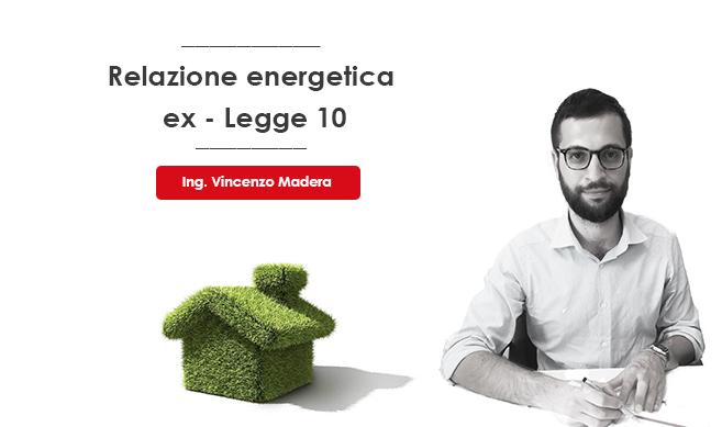 Legge 10 91 Ex Obbligo E Costi Relazione Energetica 2021